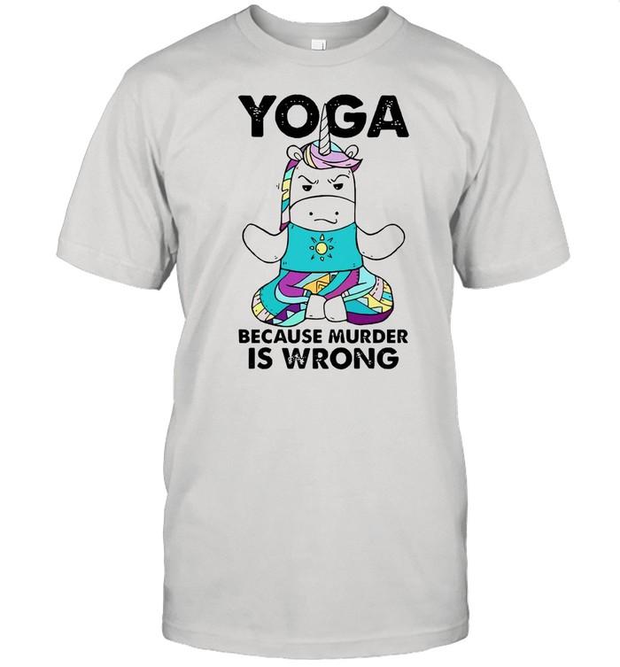 Unicorn Yoga Because Murder Is Wrong Shirt