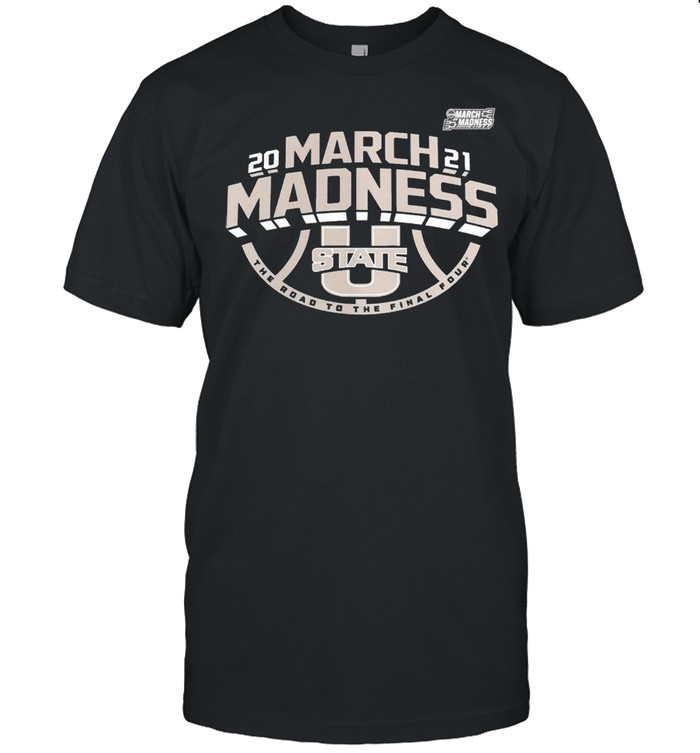 Utah State Aggies 2021 march madness the road to the final four shirt