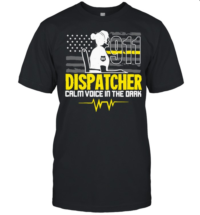 911 Dispatcher Calm Voice In The Dark T-shirt