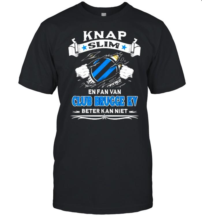 Knap Slim En Fan Van Club Brugge Kv Beter Kan Niet Shirt