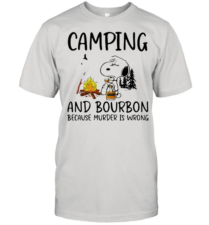 Camping And Bourbon Because Murder Is Wrong Snoopy Shirt