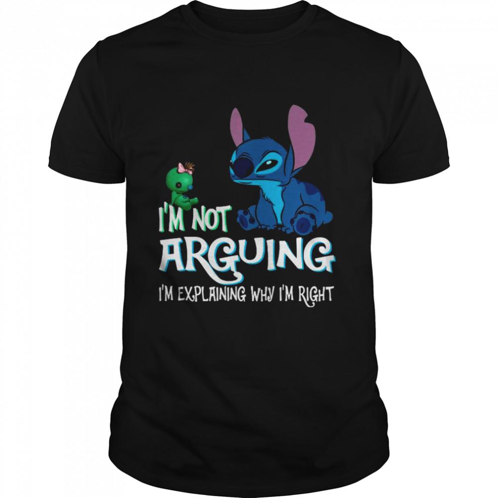 Baby Stitch I'm Not Arguing I'm Explaining Why I'm Right shirt