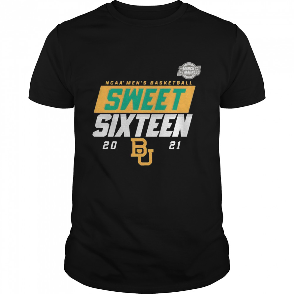 Baylor Bears NCAA mens basketball sweet sixteen 2021 shirt