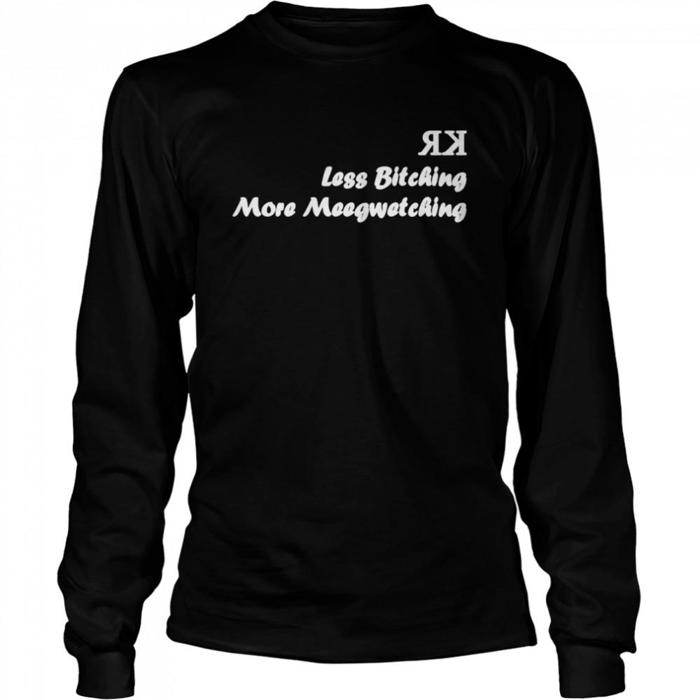 Less bitching more meegwetching shirt Long Sleeved T-shirt