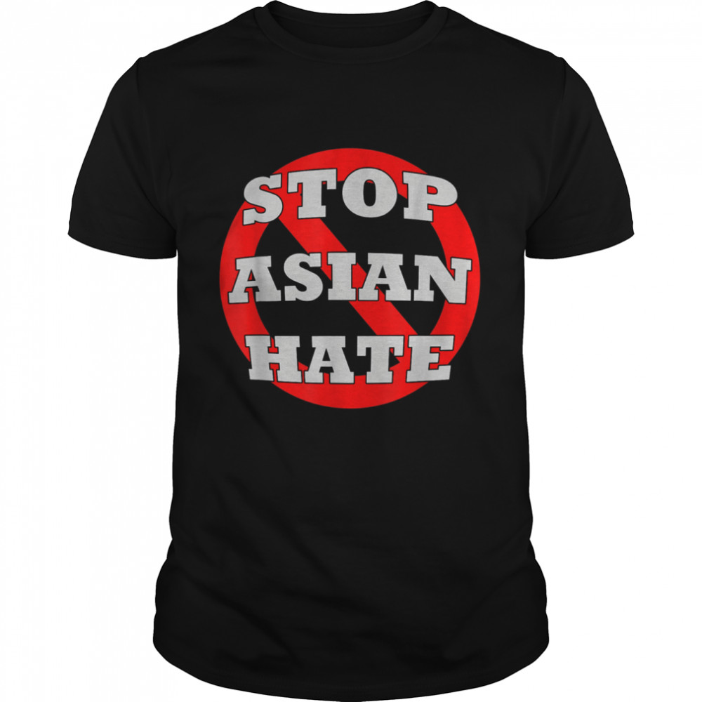 #StopAsianHate Stop Asian Hate AAPI Asian American shirt